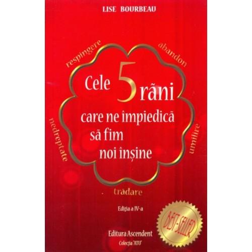 Cele 5 răni care ne împiedică să fim noi înșine, Lise Bourbeau